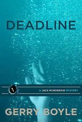Deadline (A Jack McMorrow Mystery #1) by Gerry Boyle