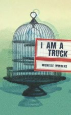 I am a truck by Michelle Winters