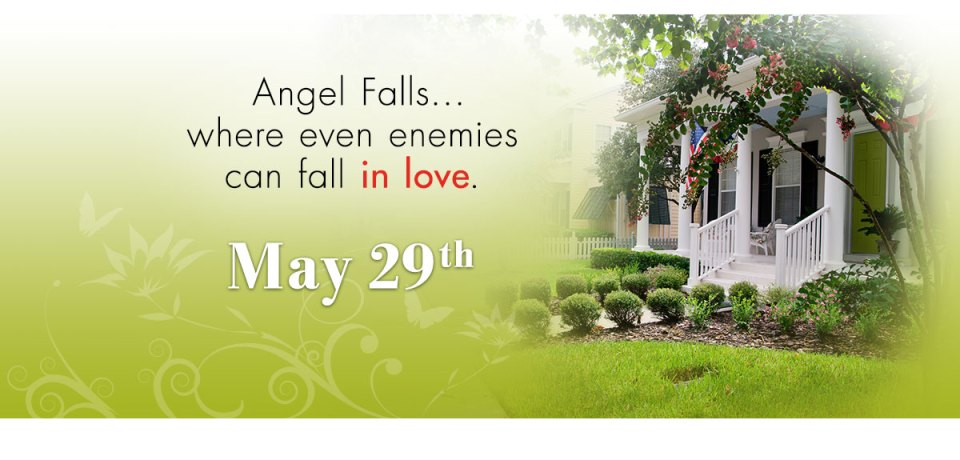 Angel Falls… where even enemies can fall in love. May 29th