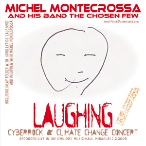 CD-Cover: Laughing Cyberrock & Climate Change Concert by Michel Montecrossa and his band The Chosen Few