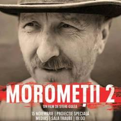 Morometii 2 – avanpremiera la Sala Traube
