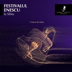 Festivalul Enescu aduce pe scena din Sibiu artiști de văzut într-o viață