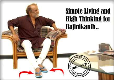 Simple Living and High Thinking for Rajinikanth