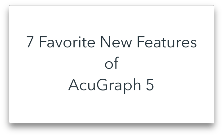 AcuGraph Software Update 5.3 with 7 BIG new Features!