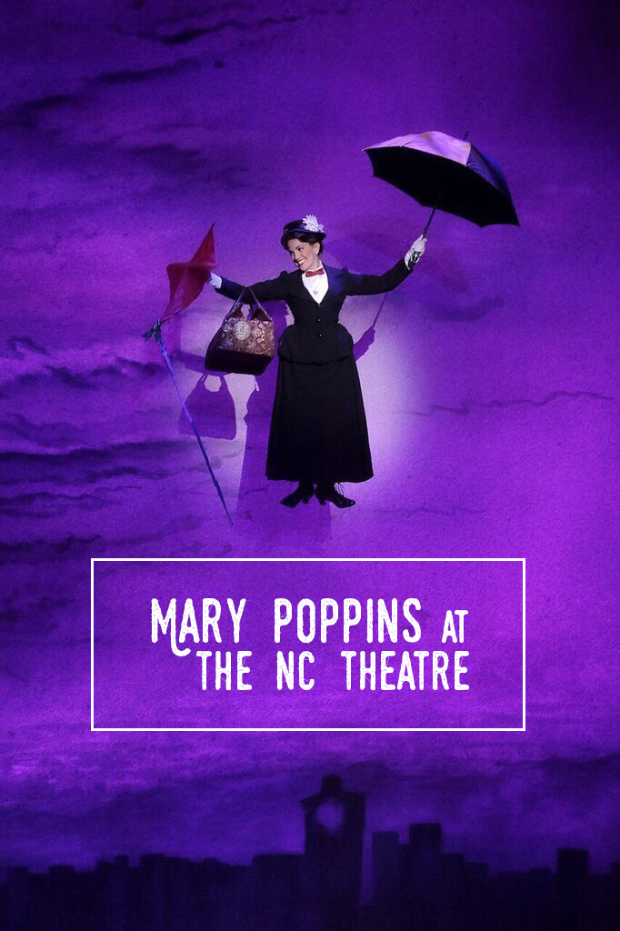 Mary Poppins at the NC Theatre