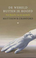 'Karakter is een soort mal die je opbouwt door gewoonte en die een betrouwbaar patroon wordt van reacties op tal van situaties' schrijft Matthew B. Crawford in  'De wereld buiten je hoofd' (2015).