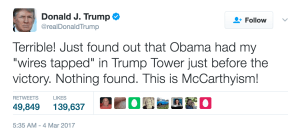 Trump's tweet accusing Obama of wiretapping Trump tower https://twitter.com/realDonaldTrump/status/837989835818287106