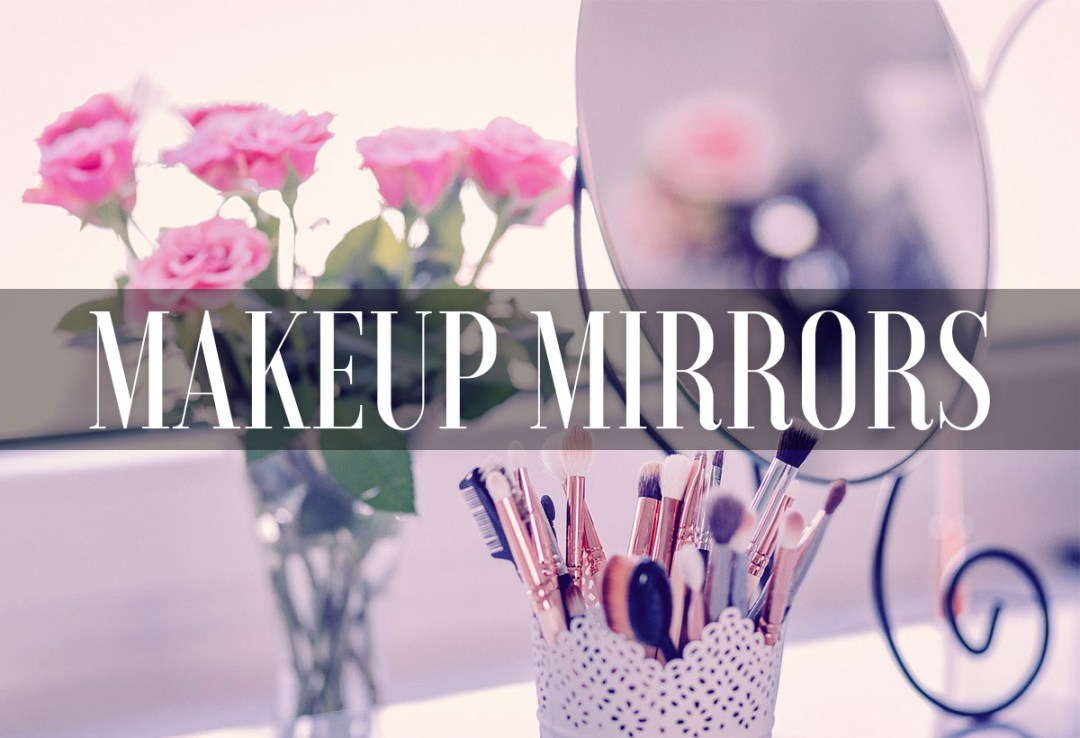 Best Makeup Mirrors