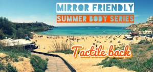 Mirror Friendly Summer Body Series – Episode 5 – Tactile Back