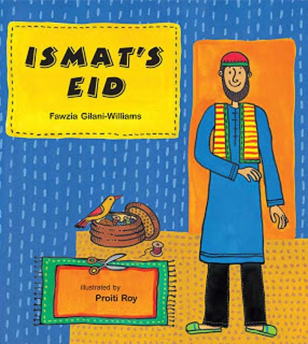 Ismaet's Eid, by Fawzia Gilani-Williams, illustrated by Proiti Ror (Tulika Books /