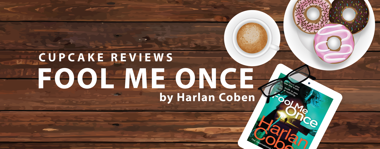 [BOOK REVIEW] Fool Me Once – Harlan Coben
