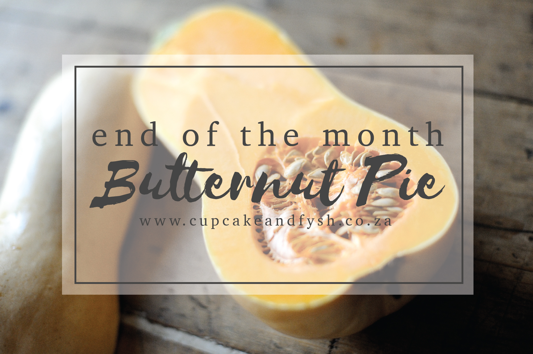 end of the month butternut pie