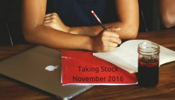 Taking Stock – November 2016!