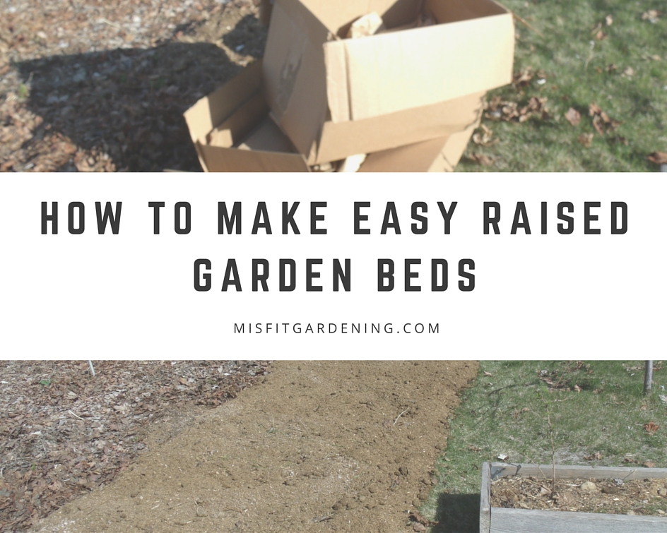 How To Make Easy Raised Garden Beds Using Cardboard