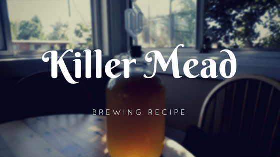 How to Make Mead Homebrew Recipe: Killer Mead