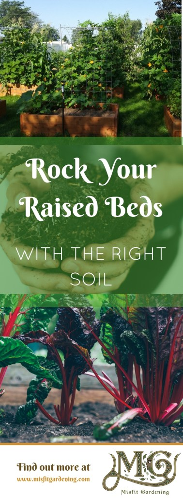 Raised bed soils need to be right to grow a great garden with high yields! Click to find out how to get your raised becks to rock your next garden or pin it and save this post for later