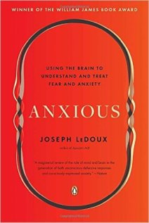 """Anxious By Dr. Joseph E. LeDoux """"A rigorous, in-depth guide to the history, philosophy, and scientific exploration of this widespread emotional state . . . [LeDoux] offers a magisterial review of the role of mind and brain in the generation of unconscious defense responses and consciously expressed anxiety. . . . [His] charming personal asides give an impression of having a conversation with a world expert."""" —Nature"""