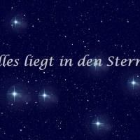 Alles liegt in den Sternen!