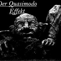 Der Quasimodo Effekt (Teil 4)