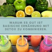 Warum es gut ist basische Ernährung mit Detox zu kombinieren?