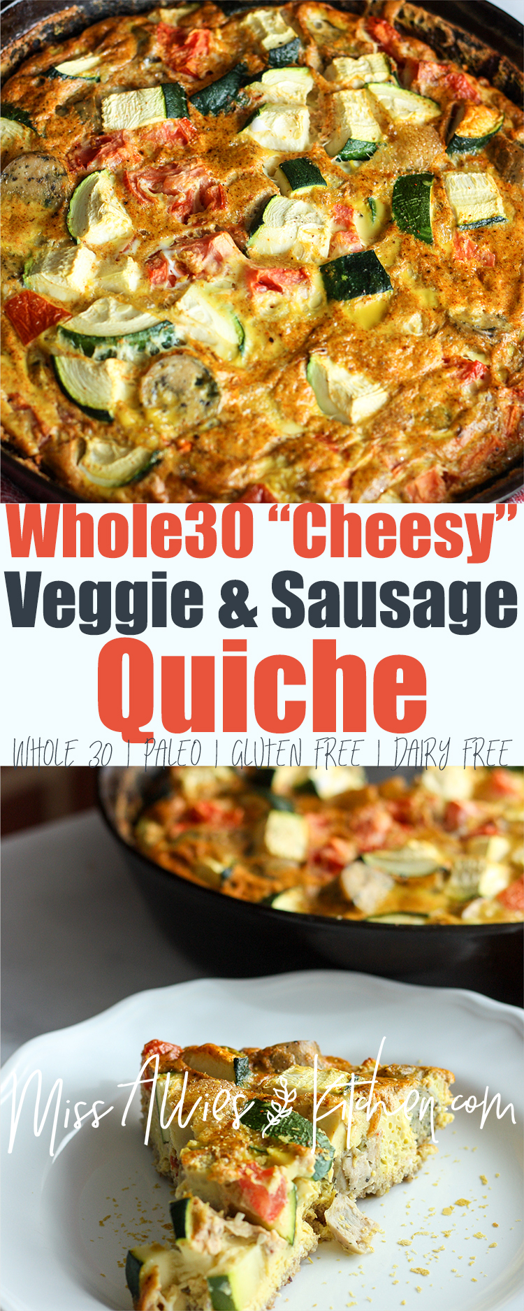 "Whole30 ""Cheesy"" Veggie & Sausage Quiche"
