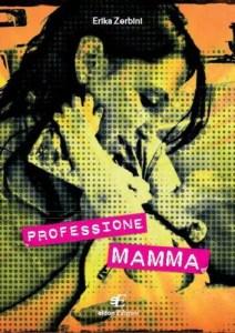 professione mamma erika zerbini