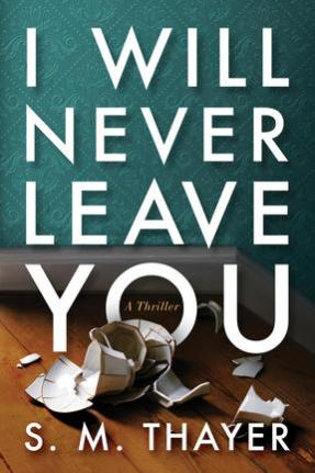 Cover of I Will Never Leave you, a thriller