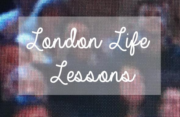 london-life-lessons