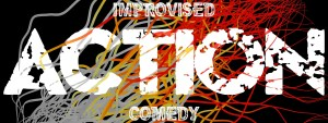 ACTION - Improvised Comedy Show
