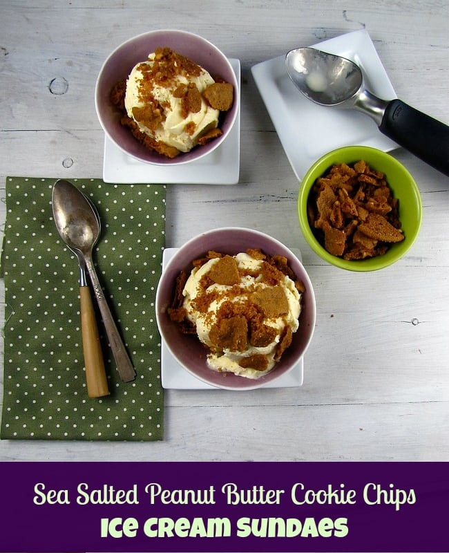 Sea Salted Peanut Butter Cookie Chips Ice Cream Sundaes - Miss in the Kitchen
