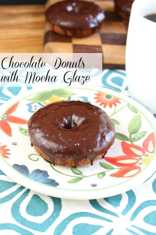 Chocolate Donuts with Mocha Glaze from Miss in the Kitchen