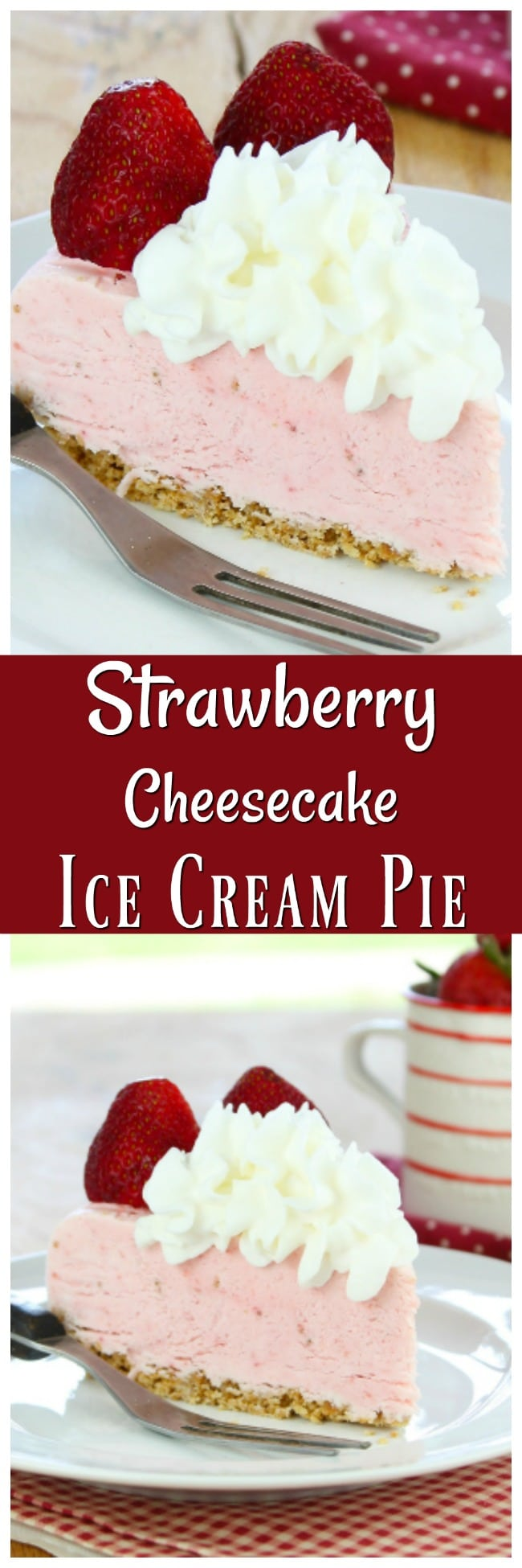 Strawberry-Cheesecake-Ice-Cream-Pie-Plated-Photo-Collage