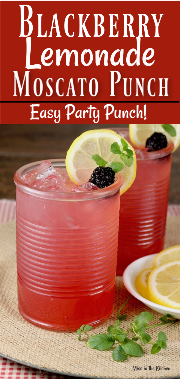 Blackberry Lemonade Moscato Punch ~ large batch cocktail for parties