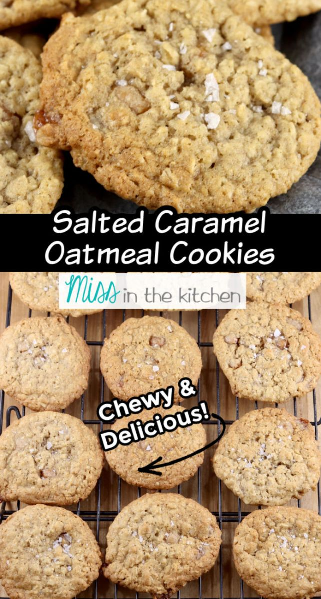 "Collage of closeup Oatmeal cookie, cookie rack filled with cookies, text overlay ""Salted Caramel Oatmeal Cookies"""