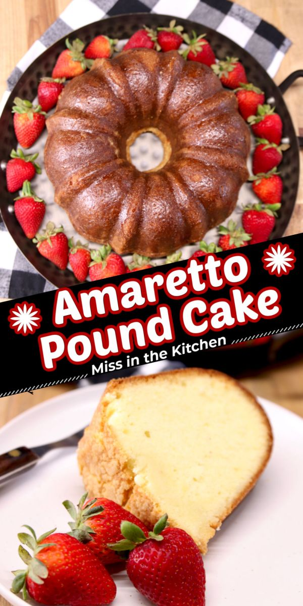 collage - Amaretto Pound Cake on a serving tray/ slice on a plate with strawberries