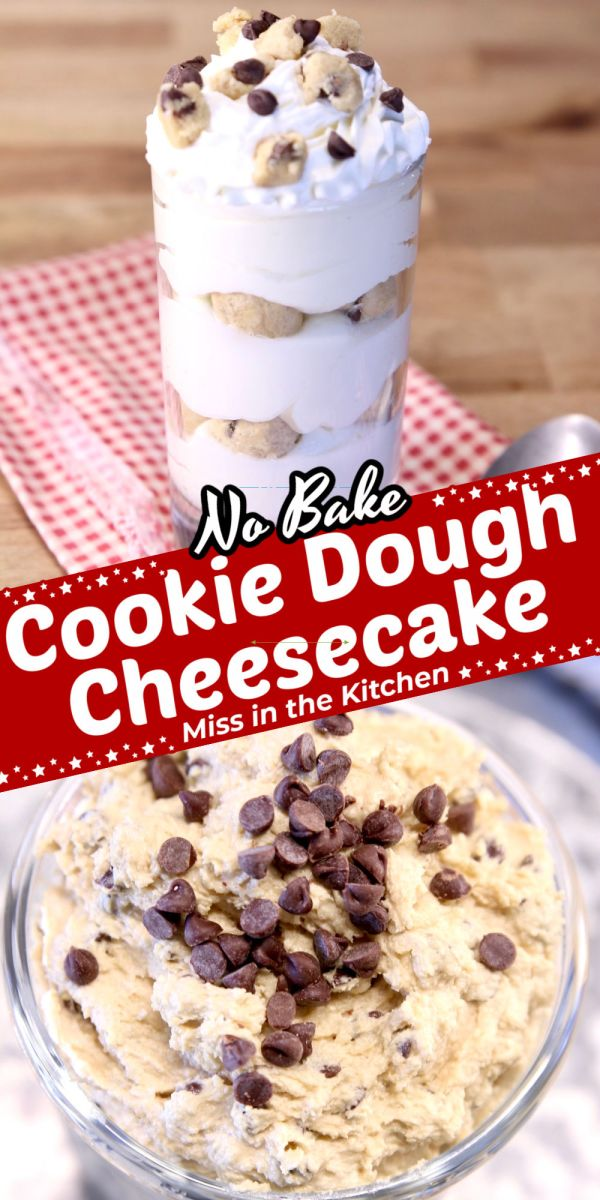 No Bake Cookie Dough Cheesecake collage - in a glass over cookie dough in a jar