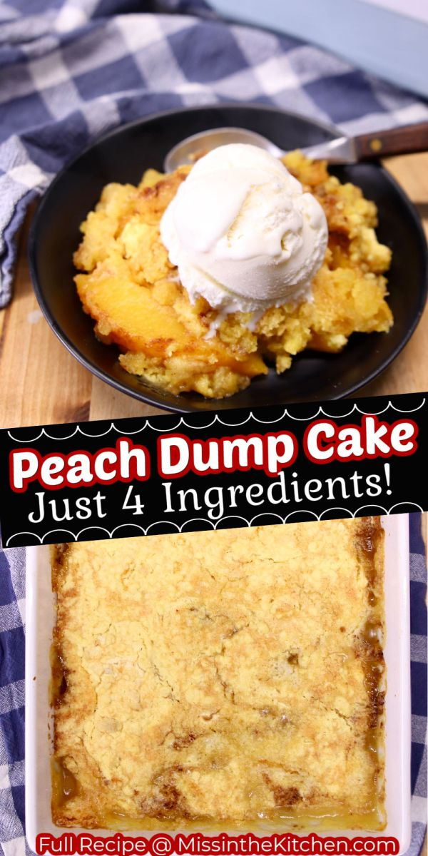 collage peach dump cake: served in a bowl with scoop of vanilla ice cream/ pan of baked dump cake