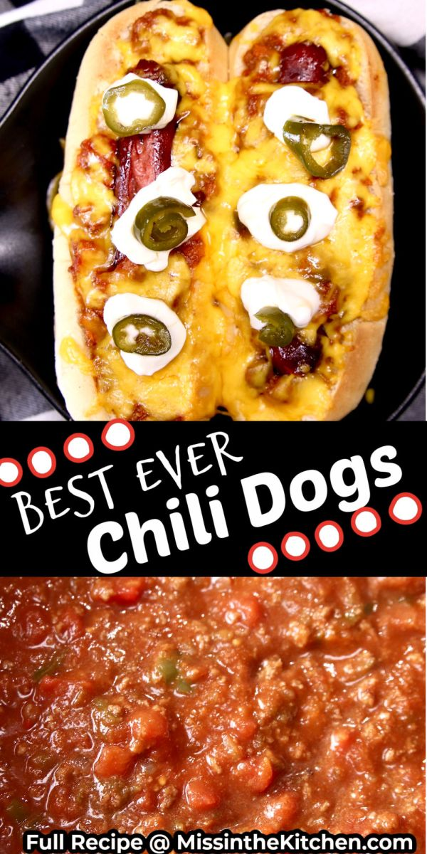 Best Ever Chili Dogs text overlay collage: 2 chili dogs/chili