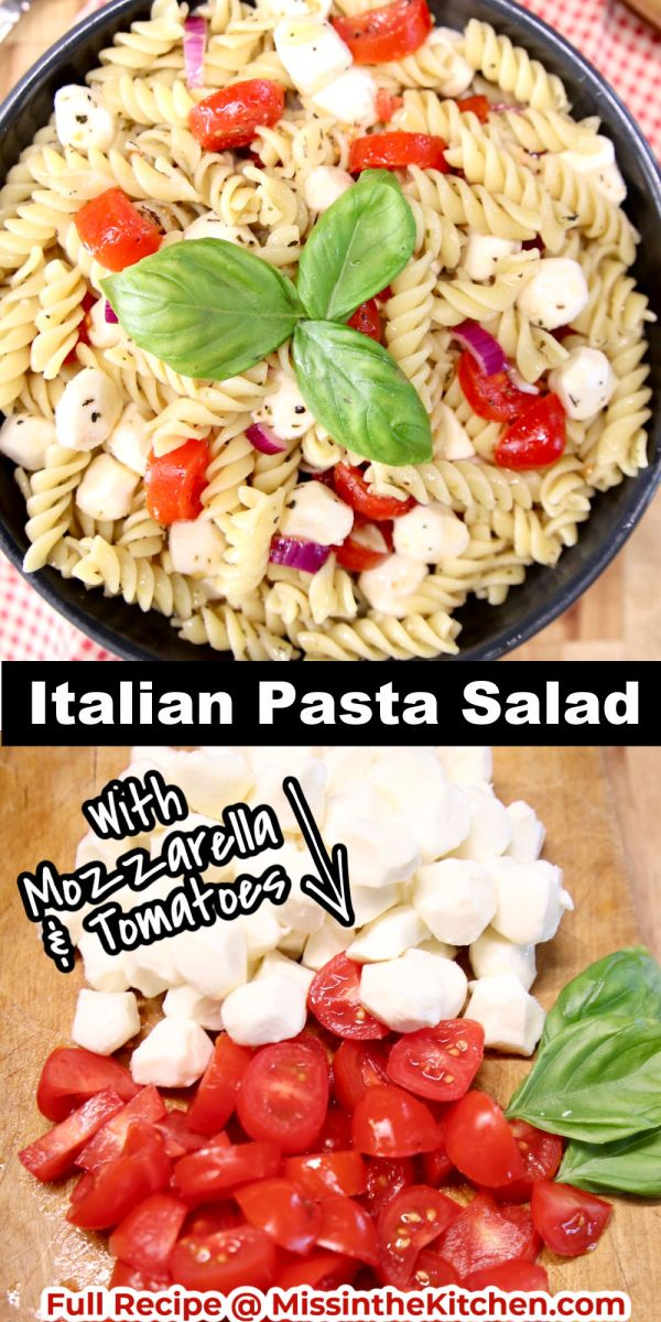 Italian Pasta Salad Collage: In serving bowl/chopped tomatoes, mozzarella and basil