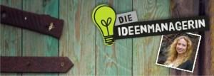 Die Ideenmanagerin