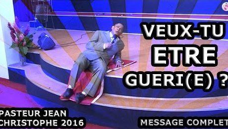 Pasteur Jean-Christophe F.L. – VEUX TU ÊTRE GUÉRI(E) ?