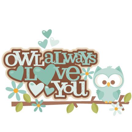 Download Owl Always Love You Title SVG scrapbook cut file cute ...