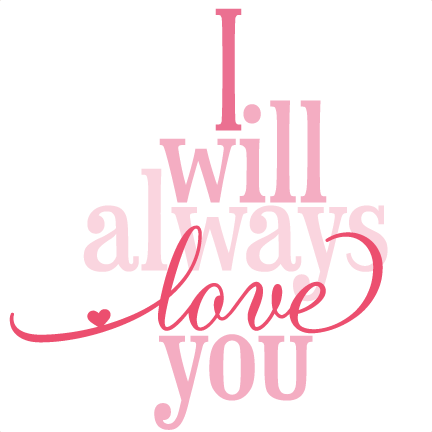 Download I Will Always Love You Phrase SVG cutting file svg cut ...