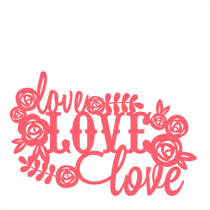 Download Love SVG scrapbook title flowers SVG cutting file for ...