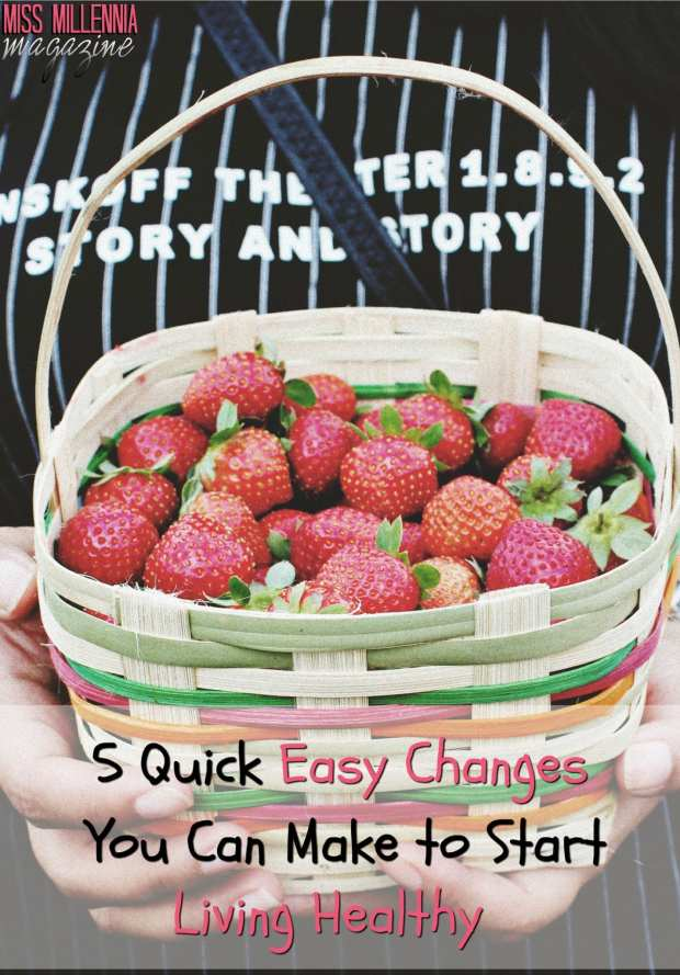 5-quick-easy-changes-you-can-make-to-start-living-healthy