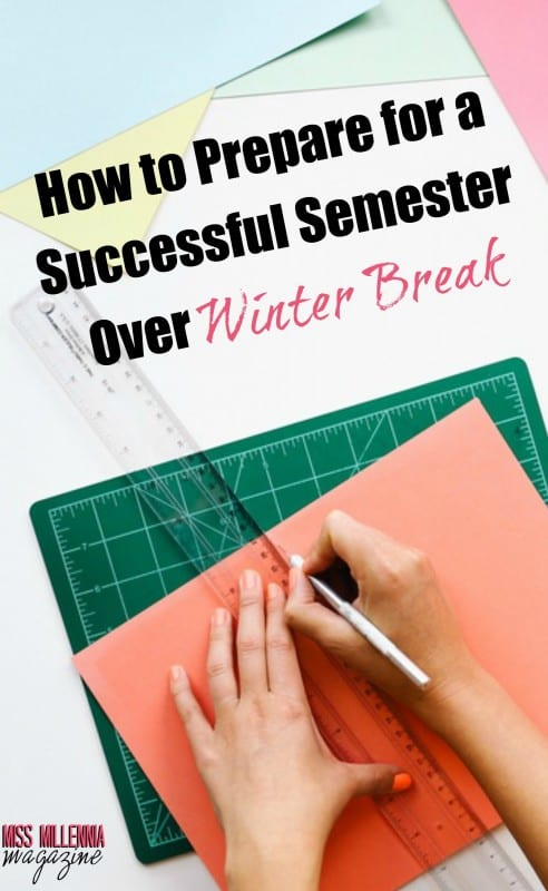 While it sounds awful to do work over break, future you will thank you. Here's how to prepare for a successful semester over Winter Break.