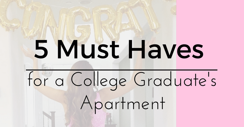 5 Must Haves for a College Graduate's Apartment