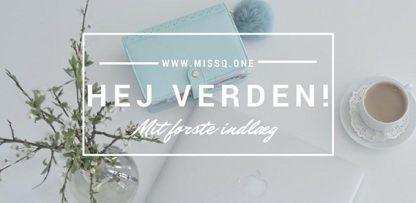 Mit første indlæg på MissQ.one