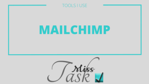 Mailchimp|Tools I Use|Miss Task