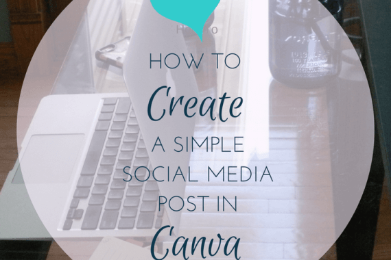 How to Create Simple Social Media Posts with Canva